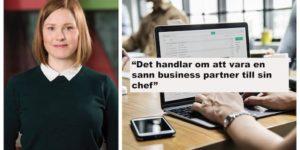 """""""Det handlar om att vara en sann business partner till sin chef"""""""